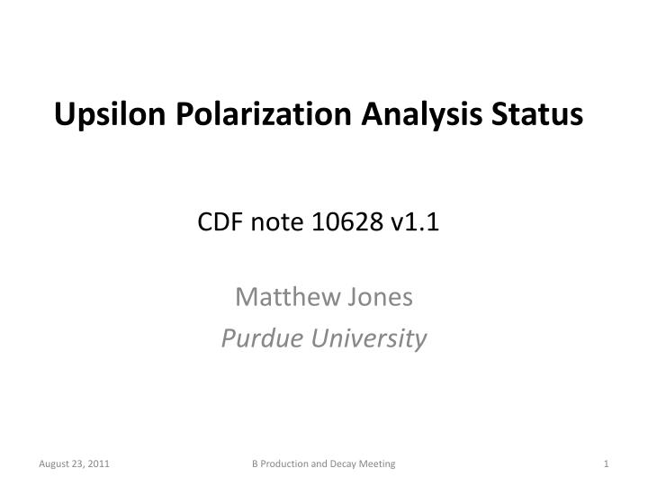Upsilon polarization analysis status cdf note 10628 v1 1