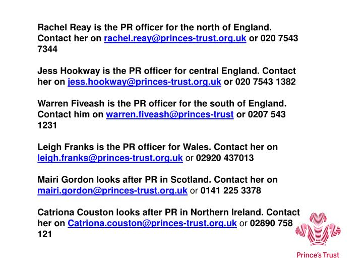 Rachel Reay is the PR officer for the north of England. Contact her on