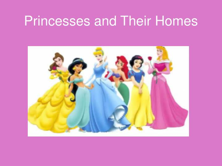 Princesses and Their Homes