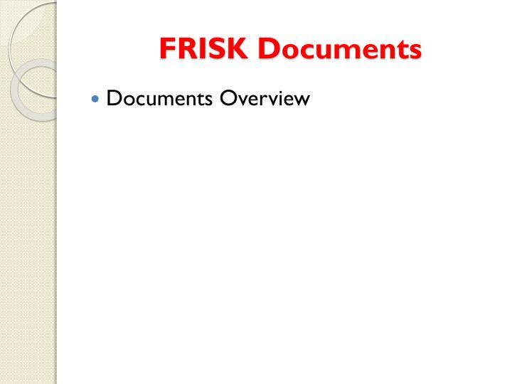 FRISK Documents