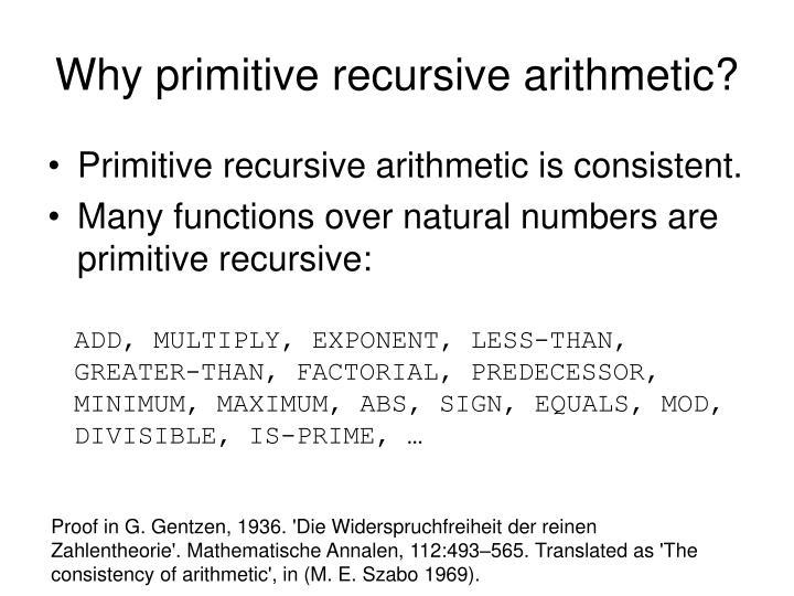 Why primitive recursive arithmetic?