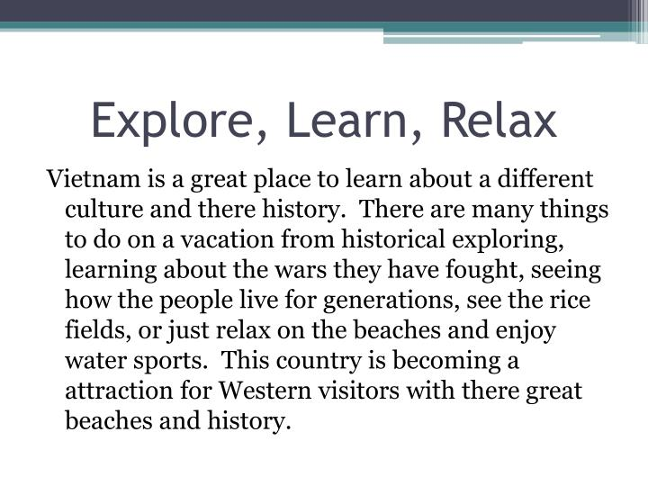 Explore, Learn, Relax