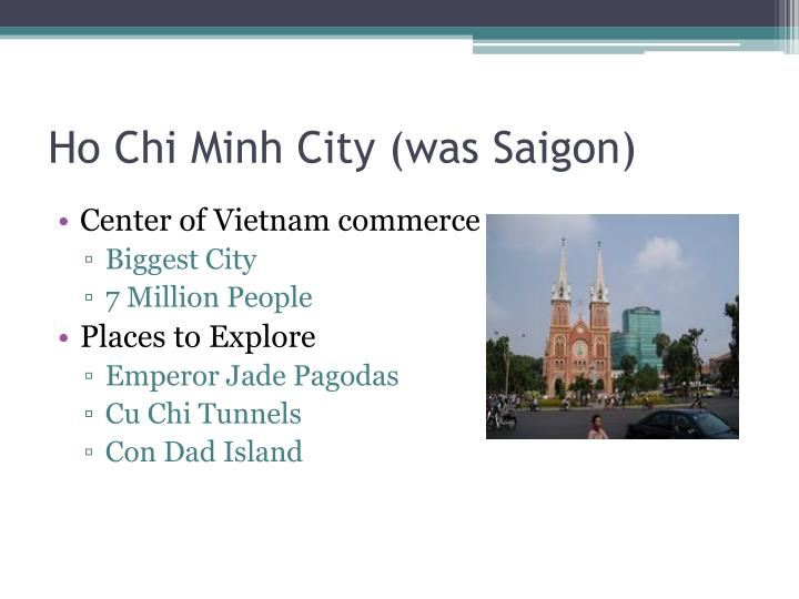 Ho Chi Minh City (was Saigon)