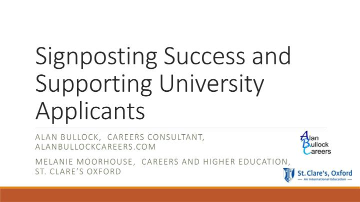 Signposting Success and Supporting University Applicants