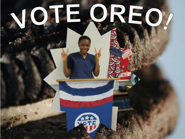 VOTE OREO!