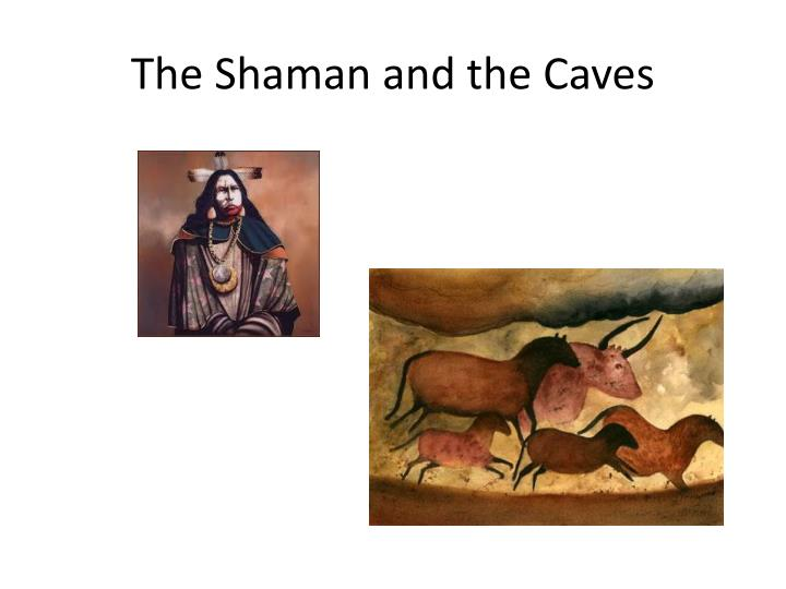 The Shaman and the Caves