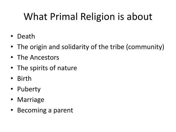 What primal religion is about