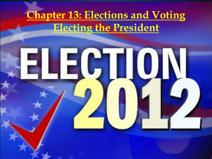 Chapter 13: Elections and Voting