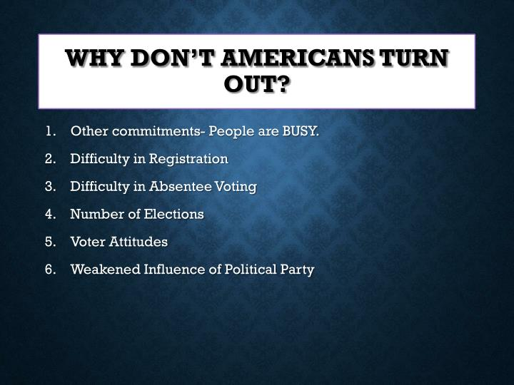 Why don't Americans Turn out?