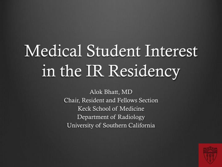 medical student interest in the ir residency