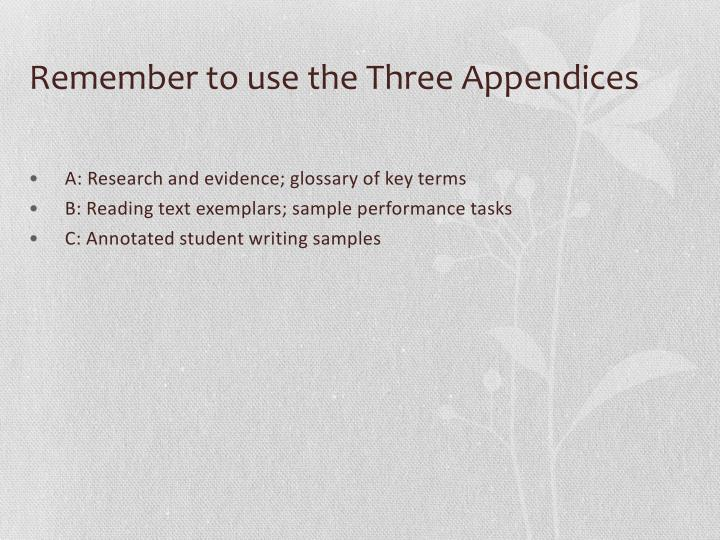 Remember to use the Three Appendices