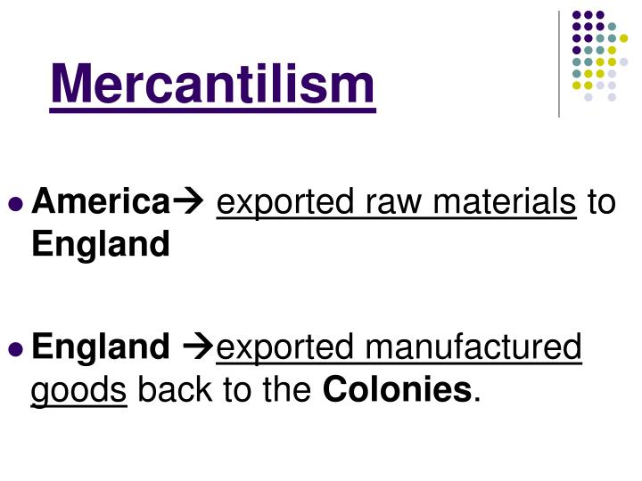 Mercantilism - PowerPoint PPT Presentation