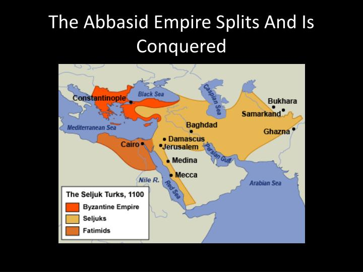The Abbasid Empire Splits And Is Conquered