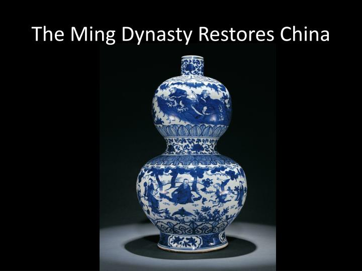 The Ming Dynasty Restores China