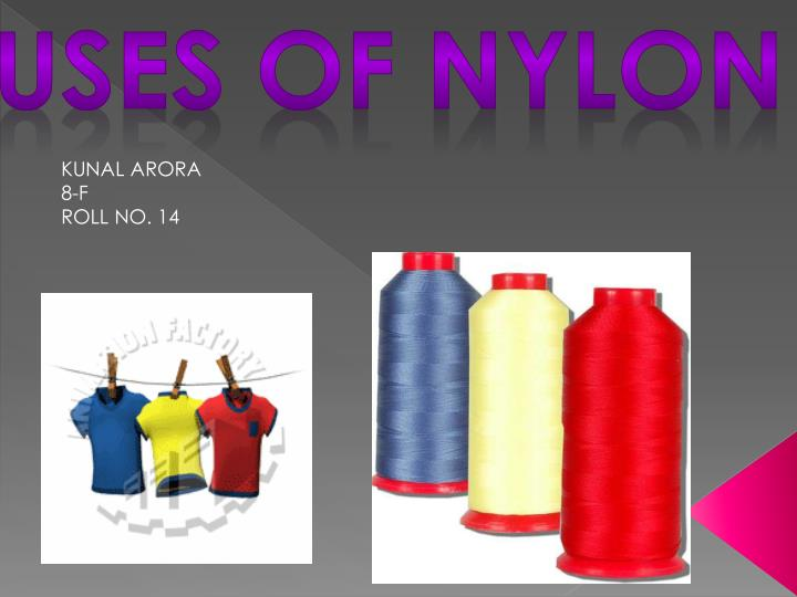 Uses of nylon