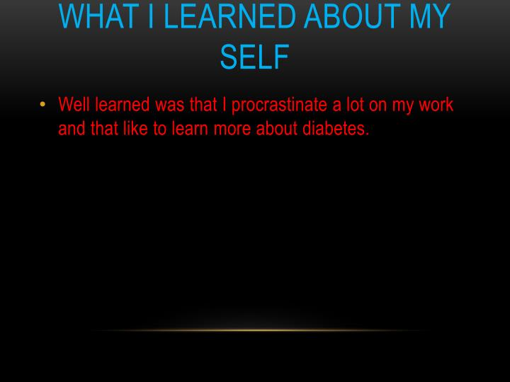What I learned about my self