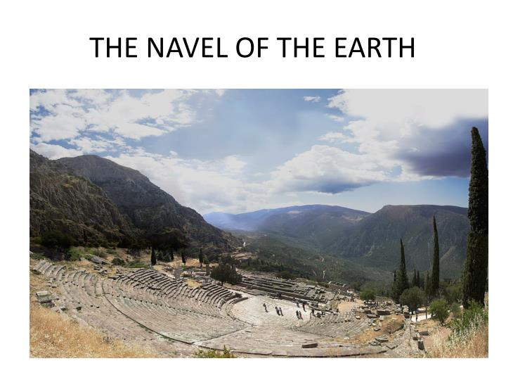 THE NAVEL OF THE EARTH