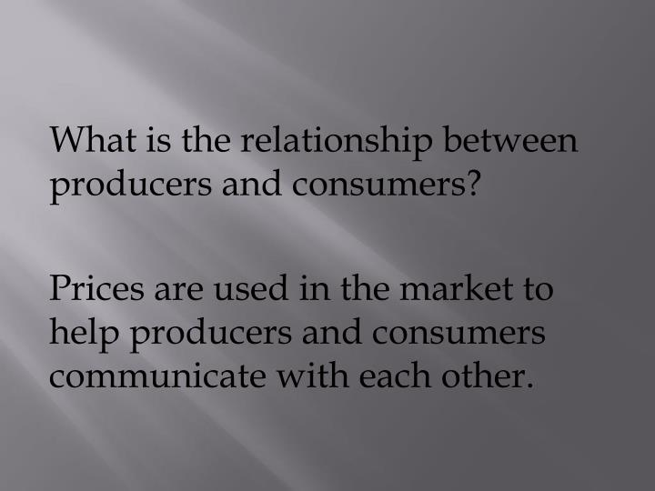 What is the relationship between producers and consumers?
