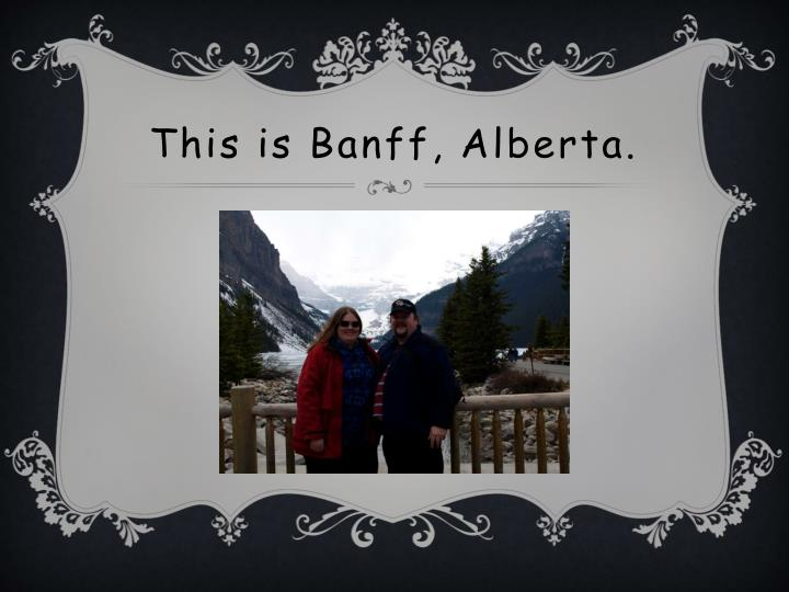 This is Banff, Alberta.