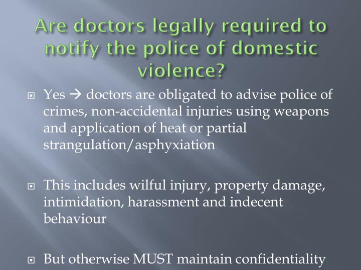 Are doctors legally required to notify the police of domestic violence?
