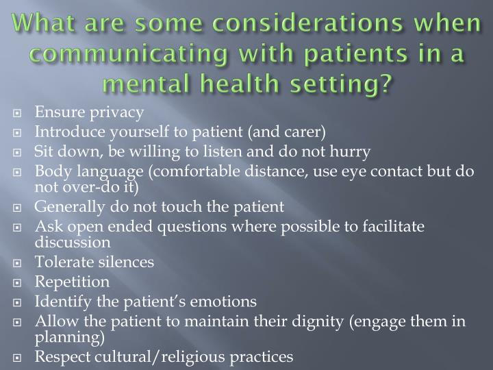 What are some considerations when communicating with patients in a mental health setting?