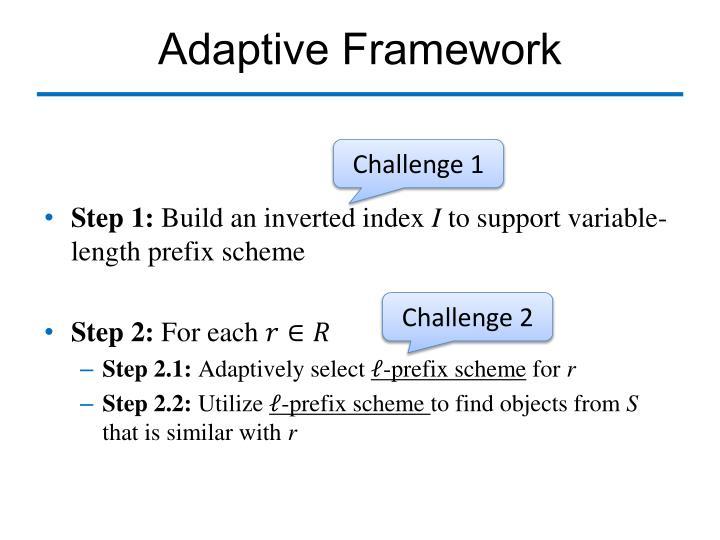 Adaptive Framework