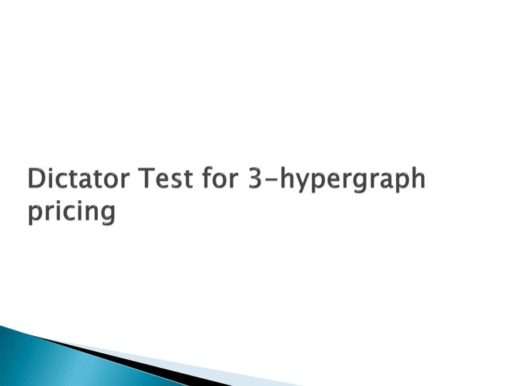 Dictator Test for 3-hypergraph pricing