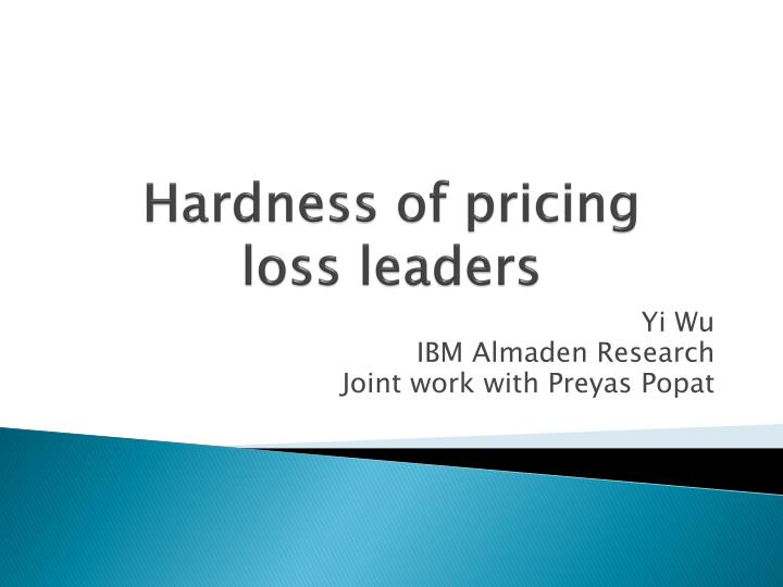 Hardness of pricing loss leaders