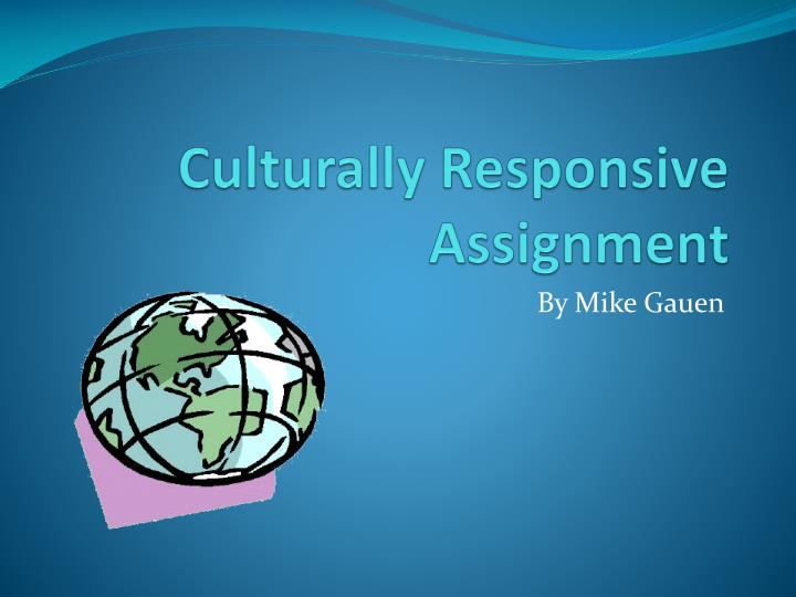 Culturally Responsive Assignment
