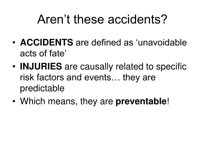 Aren't these accidents?