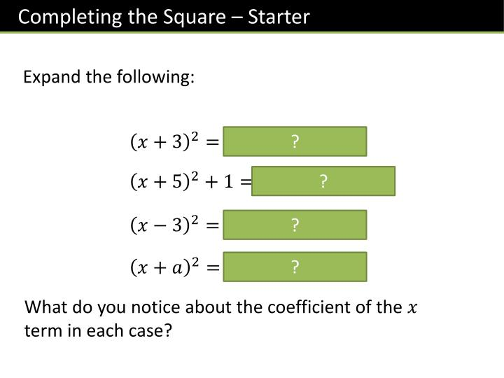 Completing the Square – Starter