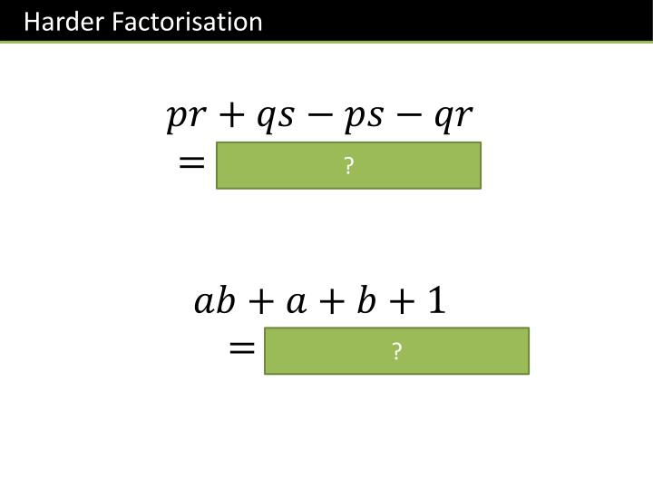 Harder Factorisation