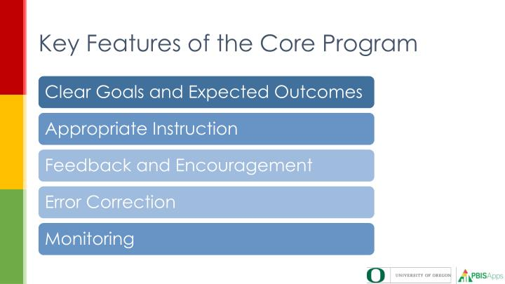 Key Features of the Core Program