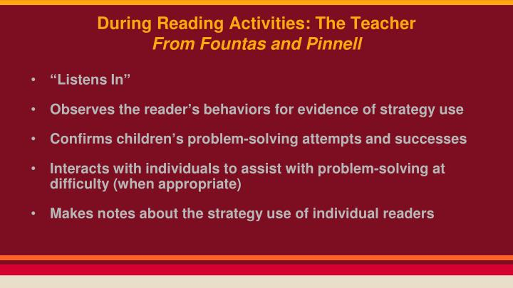 During Reading Activities: The Teacher