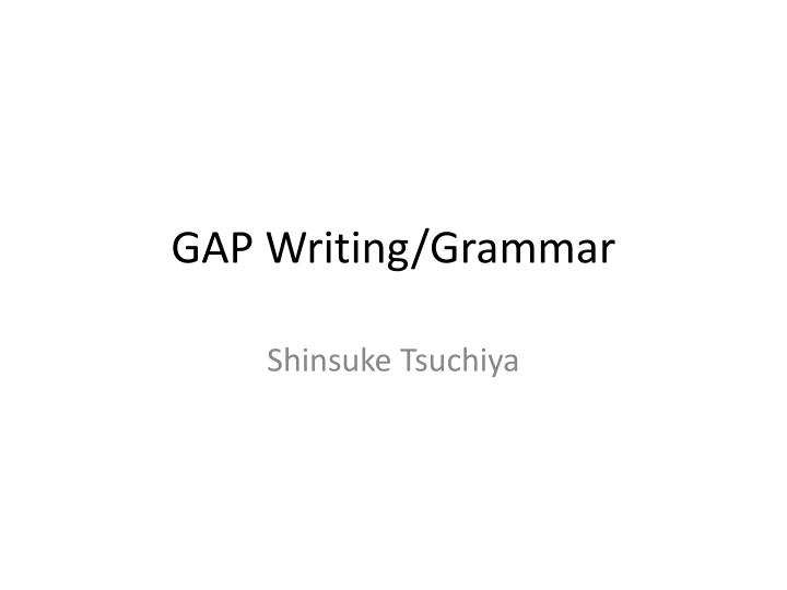 Gap writing grammar