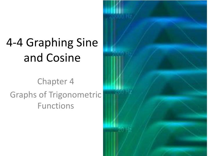 4 4 graphing sine and cosine