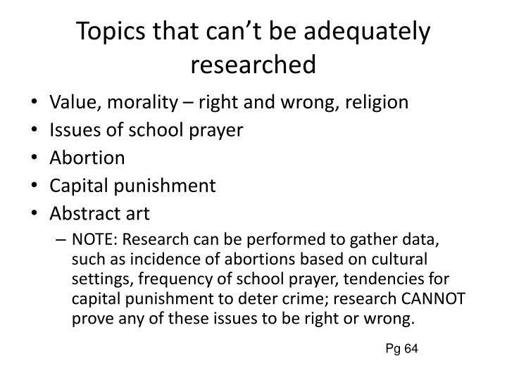 Topics that can't be adequately researched