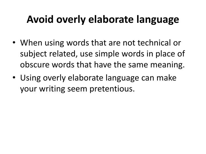 Avoid overly elaborate language