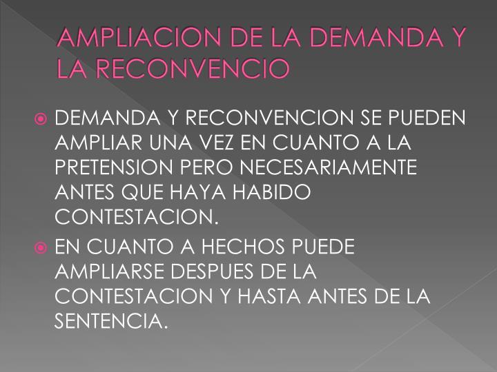 AMPLIACION DE LA DEMANDA Y LA RECONVENCIO