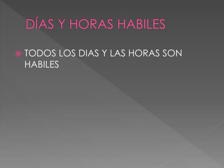 DÍAS Y HORAS HABILES