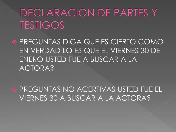 DECLARACION DE PARTES Y TESTIGOS