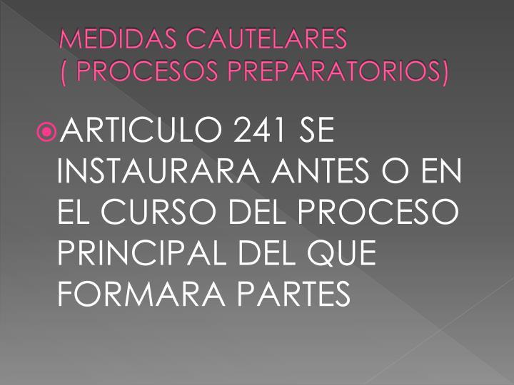 MEDIDAS CAUTELARES                 ( PROCESOS PREPARATORIOS)
