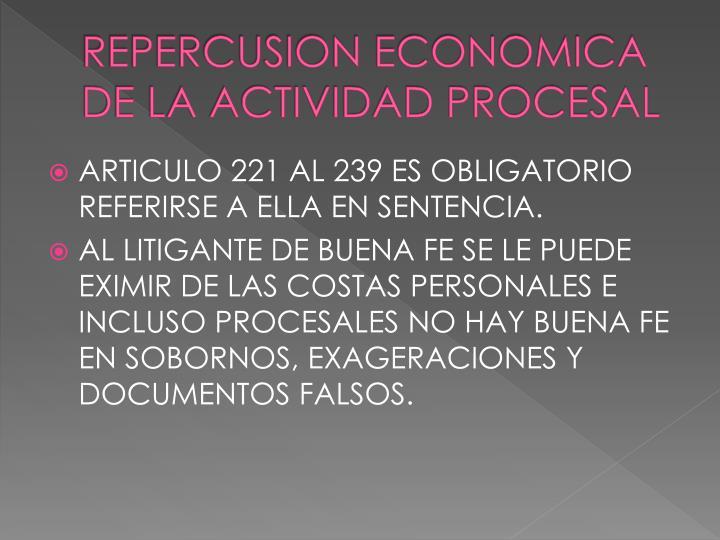 REPERCUSION ECONOMICA DE LA ACTIVIDAD PROCESAL