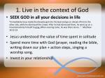 1 live in the context of god5