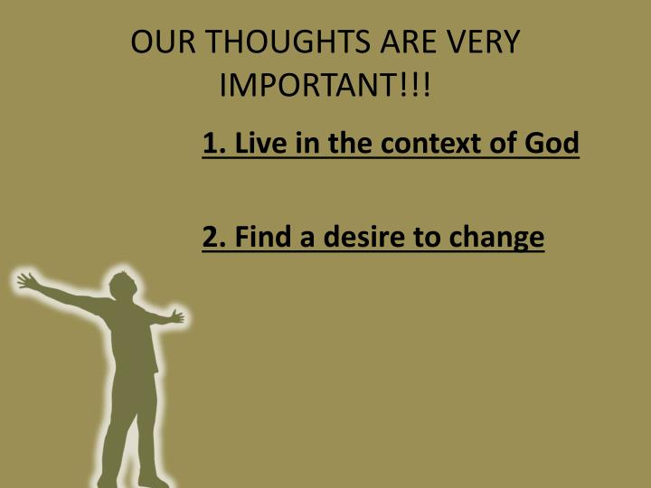 OUR THOUGHTS ARE VERY IMPORTANT!!!