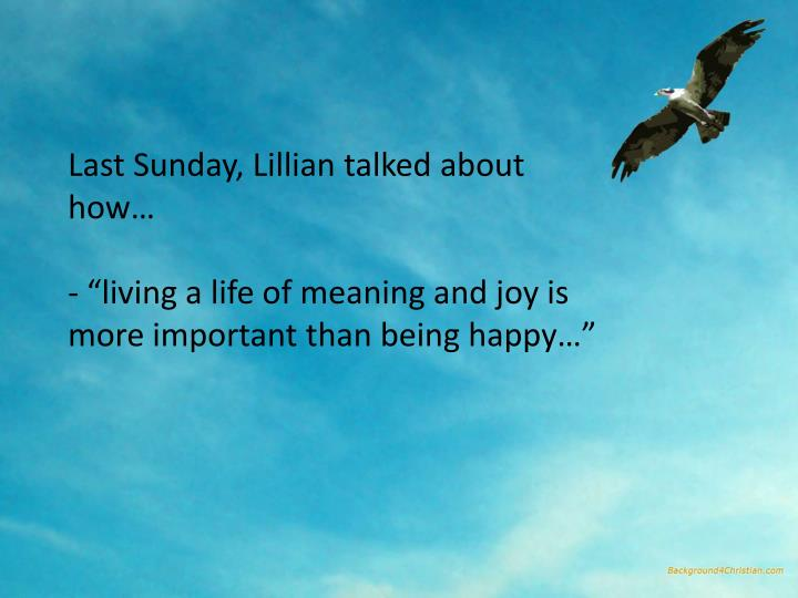 Last Sunday, Lillian talked about how…