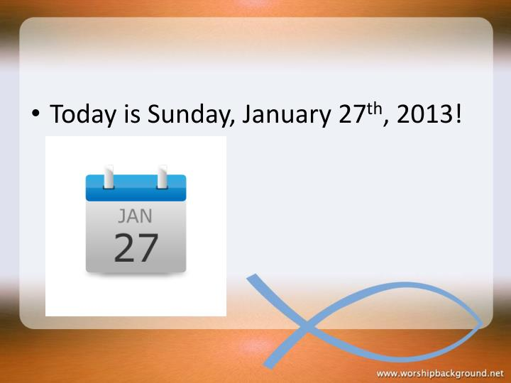 Today is Sunday, January 27