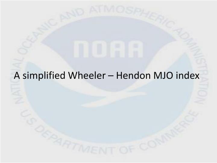 A simplified Wheeler – Hendon MJO index