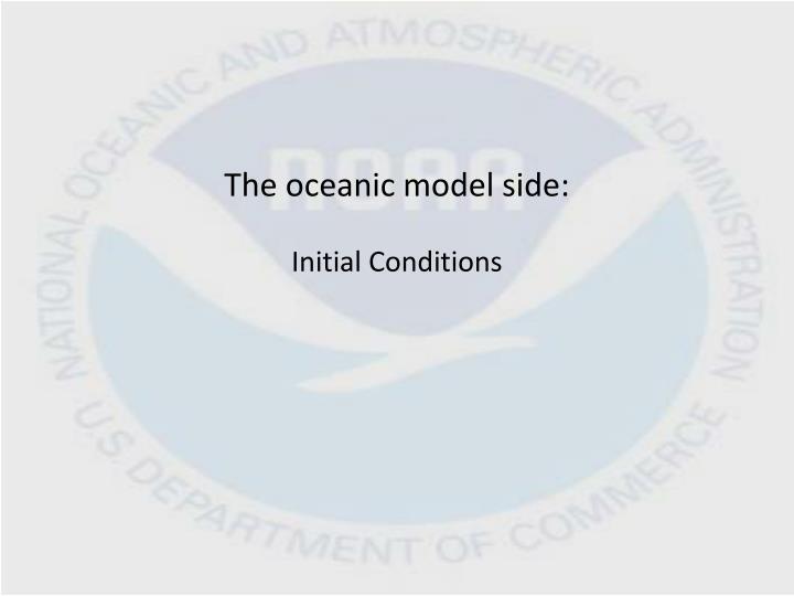 The oceanic model side: