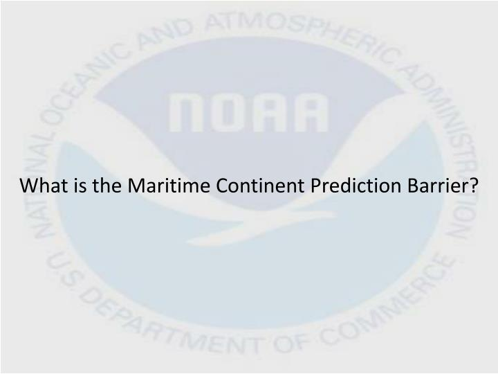 What is the Maritime Continent Prediction Barrier?